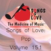Songs of Love: Pop, Vol. 151 by Various Artists