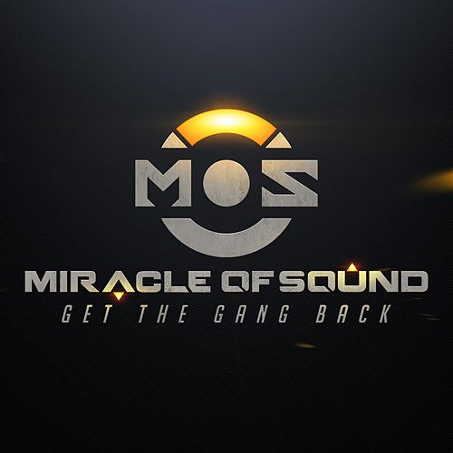 Get the Gang Back by Miracle Of Sound