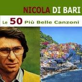 Le 50 Più Belle Canzoni by Nicola Di Bari