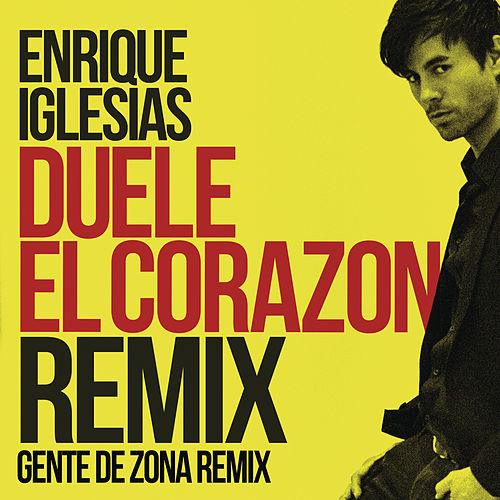DUELE EL CORAZON (Remix) by Enrique Iglesias