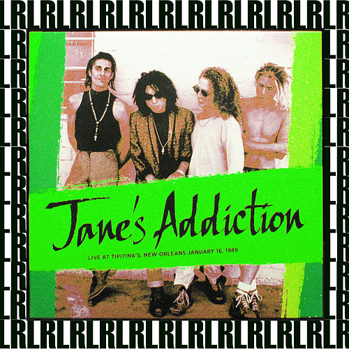 Tipitina's, New Orleans, La. January 16th, 1989 (Remastered, Live On Broadcasting) von Jane's Addiction