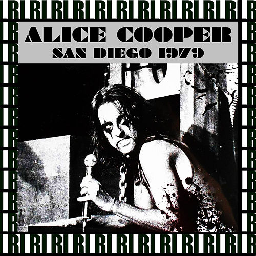 The Sports Arena, San Diego, April 9th, 1979 (Remastered, Live On Broadcasting) von Alice Cooper