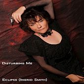 Disturbing Me by Eclipse