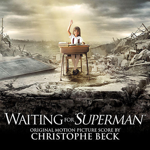 Waiting for Superman (Original Motion Picture Score) by Christophe Beck