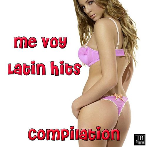 Me Voy Compilation by Extra Latino