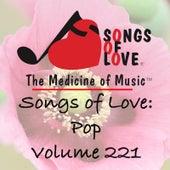 Songs of Love: Pop, Vol. 221 by Various Artists