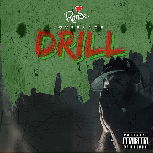 Drill - Single by LoveRance