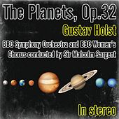 Gustav Holst: The Planets, Op.32 (Conducted by Sir Malcolm Sargent) by Sir Malcolm Sargent