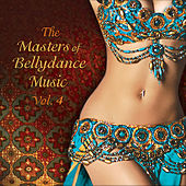 The Masters of Bellydance Music, Vol. 4 by Various Artists