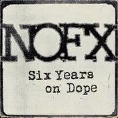 Six Years on Dope von NOFX