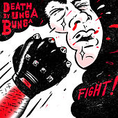 Fight! by Death By Unga Bunga