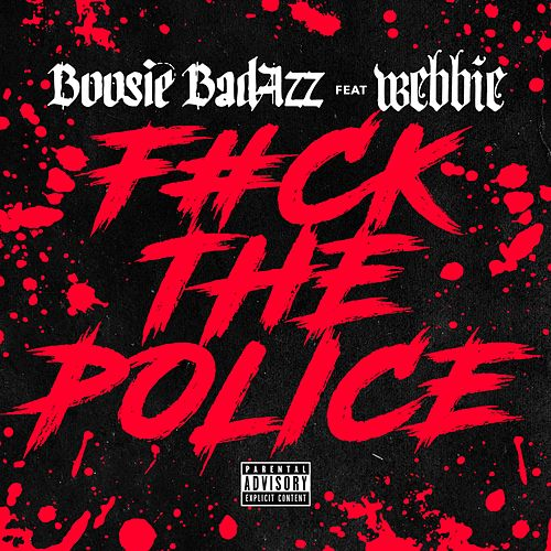 Fuck the Police (feat. Webbie) - Single by Boosie Badazz