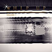Whip Up, Vol. 1 by Various Artists