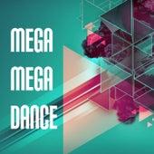 Mega Mega Dance by Various Artists
