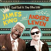 Sweet Soul & Deep Blues with James King and Anders Lewén by Various Artists