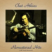 Remastered Hits (All Tracks Remastered 2016) von Chet Atkins