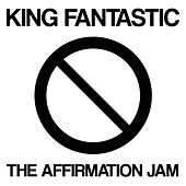 The Affirmation Jam by King Fantastic
