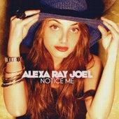 Notice Me - Single by Alexa Ray Joel
