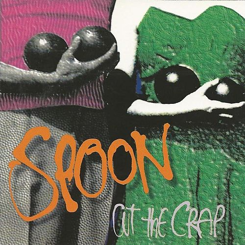 Cut the Crap by Spoon