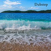 Dubstep Summer 2016 by Various