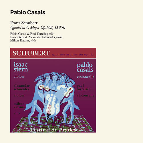 Franz Schubert: Quintet in C Major Op. 163, D. 956 (Bonus Track Version) by Pablo Casals