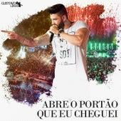 Abre o Portão Que Eu Cheguei (Ao Vivo) - Single by Gusttavo Lima