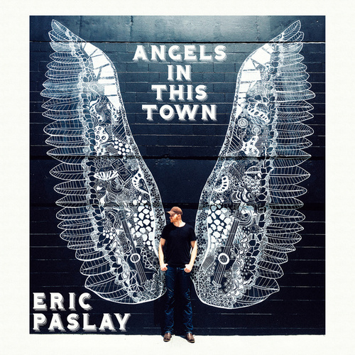 Angels In This Town by Eric Paslay