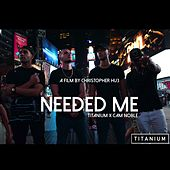 Needed Me by Titanium