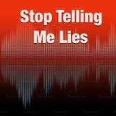 Stop Telling Lies von Various Artists
