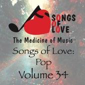 Songs of Love: Pop, Vol. 34 by Various Artists