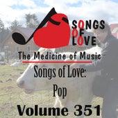 Songs of Love: Pop, Vol. 351 by Various Artists