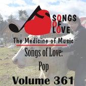 Songs of Love: Pop, Vol. 361 by Various Artists