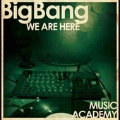 We are Here by BigBang
