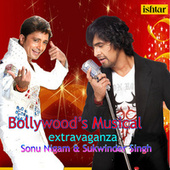 Bollywood's Musical Extravaganza - Sonu Nigam & Sukhwinder Singh by Various Artists