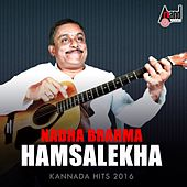 Nadha Brahma Hamsalekha - Kannada Hits 2016 by Various Artists