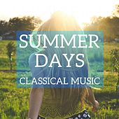 Summer Days Classical Music by Various Artists