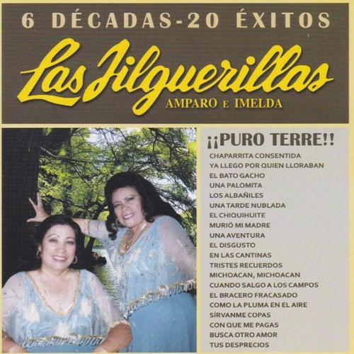 6 Decadas - 20 Exitos by Las Jilguerillas