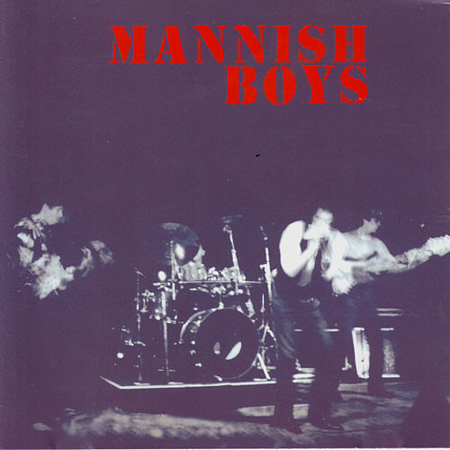 Mannish Boys - EP by The Mannish Boys