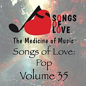 Songs of Love: Pop, Vol. 35 by Various Artists