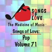 Songs of Love: Pop, Vol. 71 by Various Artists