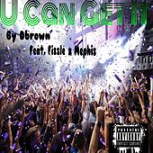 U Can Get It (feat. Fizzle & Mephis) - Single by D Brown