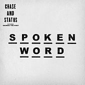 Spoken Word by Chase & Status