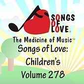 Songs of Love: Children's, Vol. 278 von Various Artists
