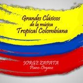 Grandes Clasicos de la Musica Tropical Colombiana by Jorge Zapata
