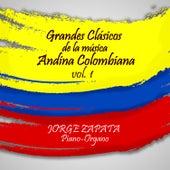 Grandes Clasicos de la Musica Andina Colombiana, vol. 1 by Jorge Zapata