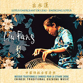 Emerging Lotus - Chinese Traditional Guzheng Music von Liu Fang