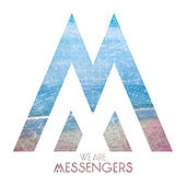 We Are Messengers by We Are Messengers
