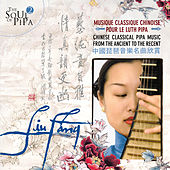 The Soul of Pipa (2) - Chinese Traditional Music von Liu Fang