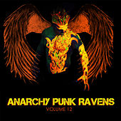 Anarchy Punk Ravens, Vol. 12 by Various Artists