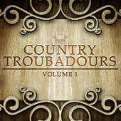 Country Troubadours, Vol. 1 by Various Artists